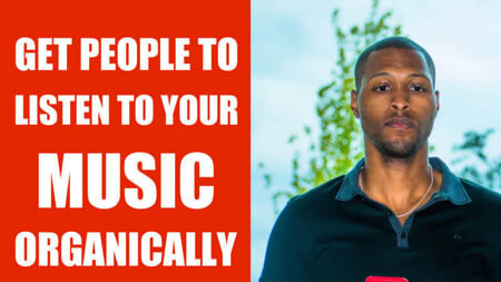 Get People to Listen to Your Music organically