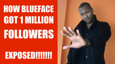 How Blue Face got 1 million followers exposed