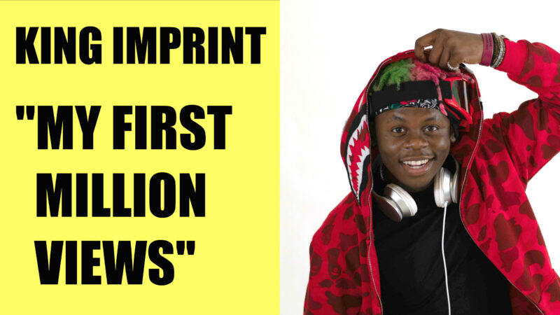 King Imprint my first million views 1